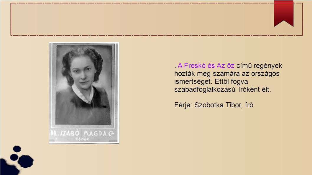 . A Freskó és Az őz című regények hozták meg számára az országos ismertséget. Ettől fogva szabadfoglalkozású íróként élt. Férje: Szobotka Tibor, író