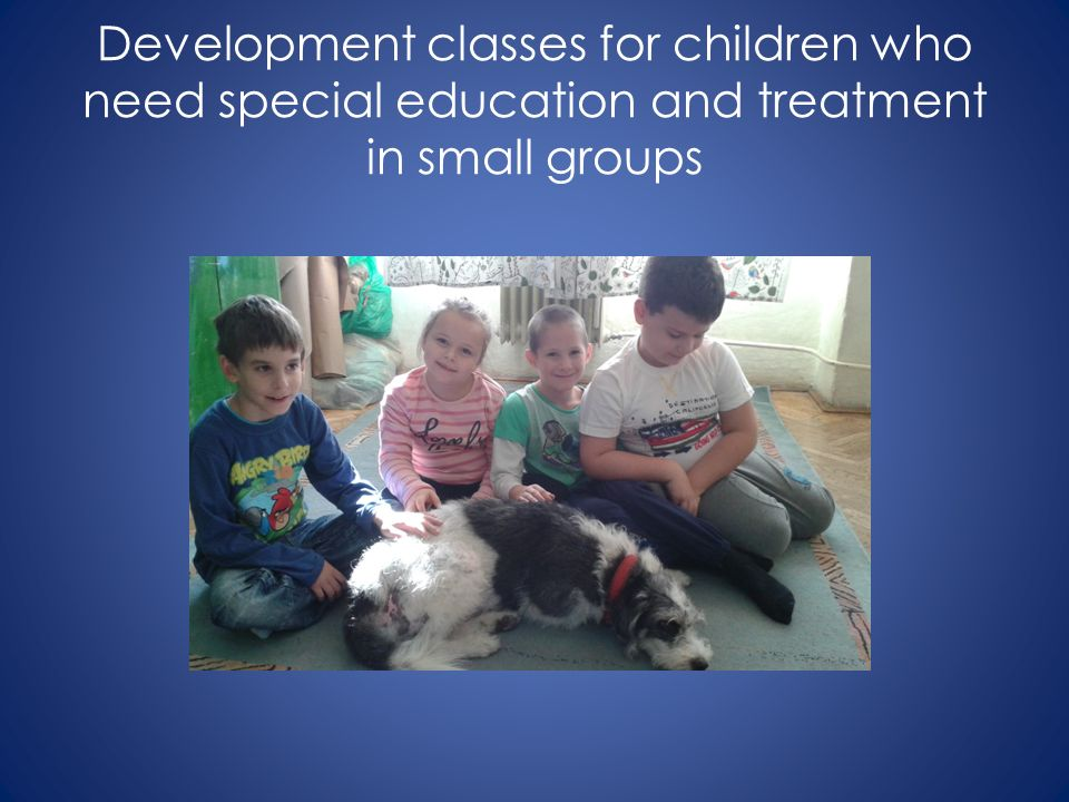Development classes for children who need special education and treatment in small groups