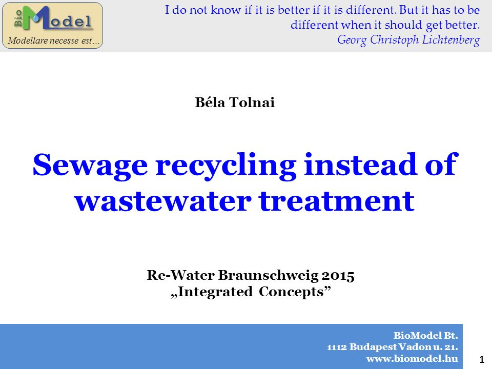 32 Modellare necesse est… ? Sewage recycling instead of wastewater treatment