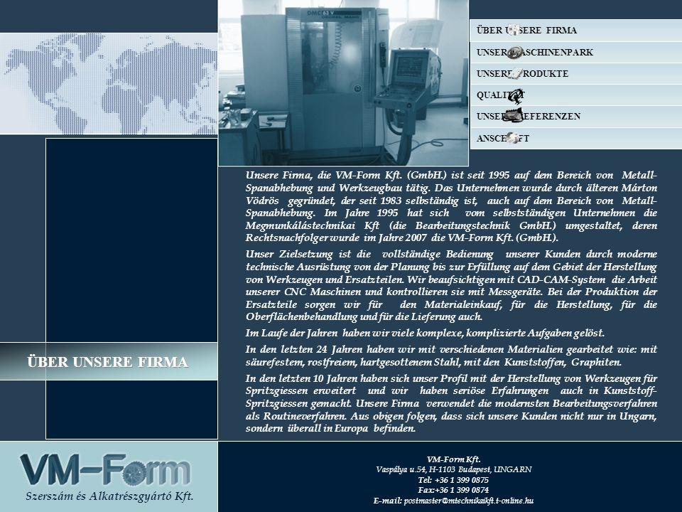Unsere Firma, die VM-Form Kft.