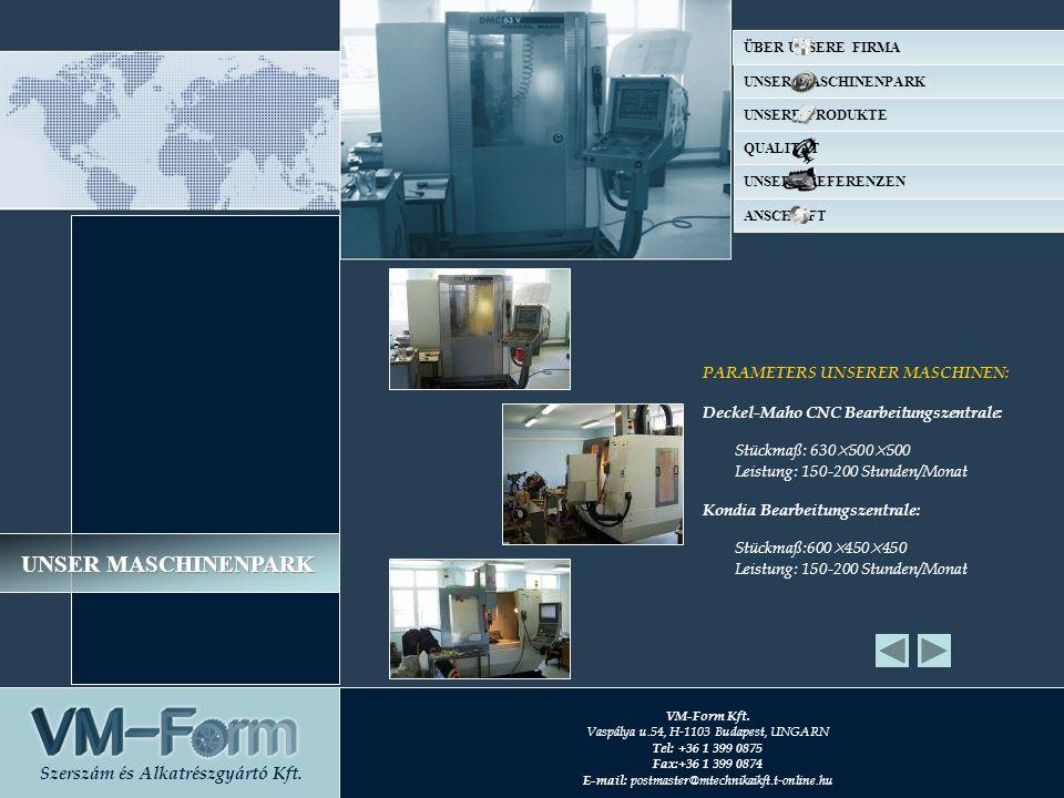 PARAMETERS UNSERER MASCHINEN: Deckel-Maho CNC Bearbeitungszentrale: Stückmaß: 630×500×500 Leistung: 150-200 Stunden/Monat Kondia Bearbeitungszentrale: