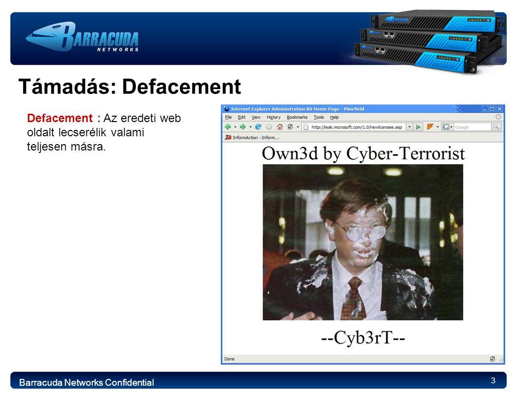 3 Támadás: Defacement Defacement : Az eredeti web oldalt lecserélik valami teljesen másra.