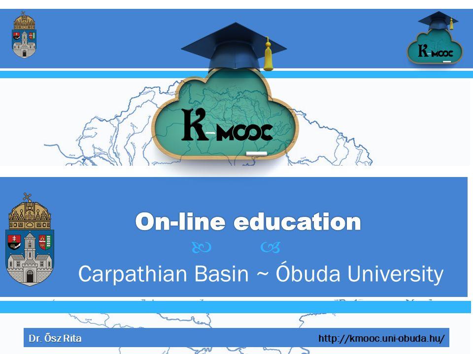  Carpathian Basin ~ Óbuda University Dr. Ősz Rita http://kmooc.uni-obuda.hu/