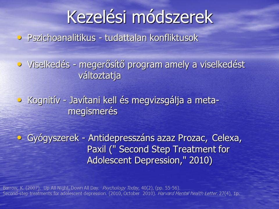 Kezelési módszerek Pszichoanalitikus - tudattalan konfliktusok Pszichoanalitikus - tudattalan konfliktusok Viselkedés - megerősítő program amely a vis