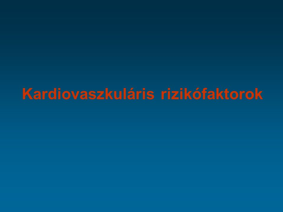 Kardiovaszkuláris rizikófaktorok