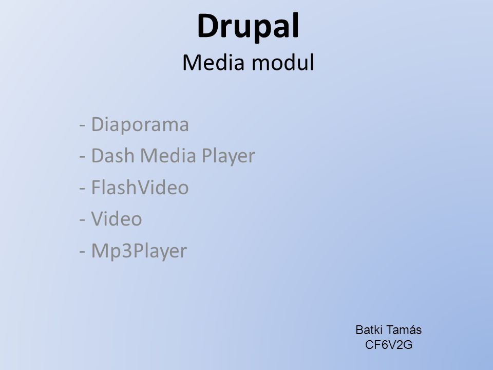 Drupal Media modul - Diaporama - Dash Media Player - FlashVideo - Video - Mp3Player Batki Tamás CF6V2G