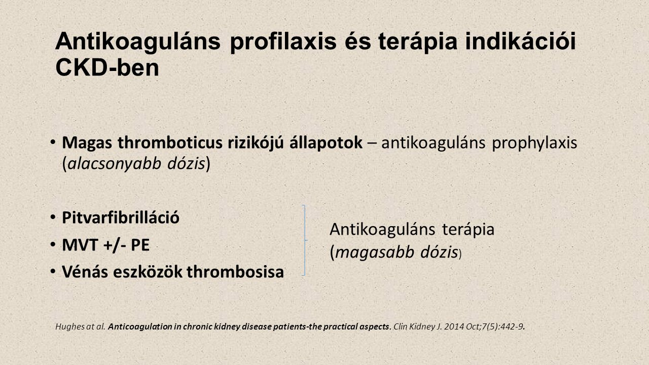 Non-valvularis PF CKD: a stroke független rizikófaktora nonvalvularis PF-ban (ROCKET AF) CKD: CVD kimenetelének független rizikófaktora (HT,HF, AMI) CKD: magasabb PF prevalencia (REGARDS study) Stroke incindencia: magasabb CKD+AF mint AF CHADS2 (congestiv HF, HT, age≥75, DM, prior TIA or stroke or TE) CHA2DS2-VASc (CHADS + age 65-74, female sex, history of vasc.