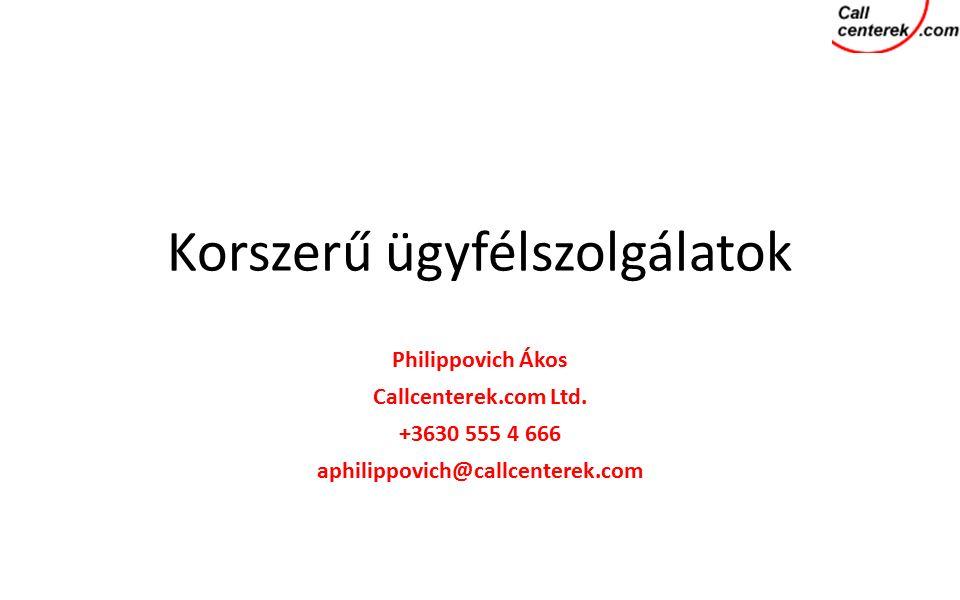 Korszerű ügyfélszolgálatok Philippovich Ákos Callcenterek.com Ltd.