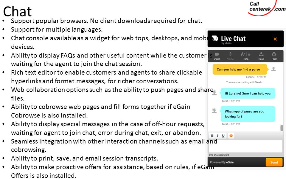 Chat Support popular browsers. No client downloads required for chat.