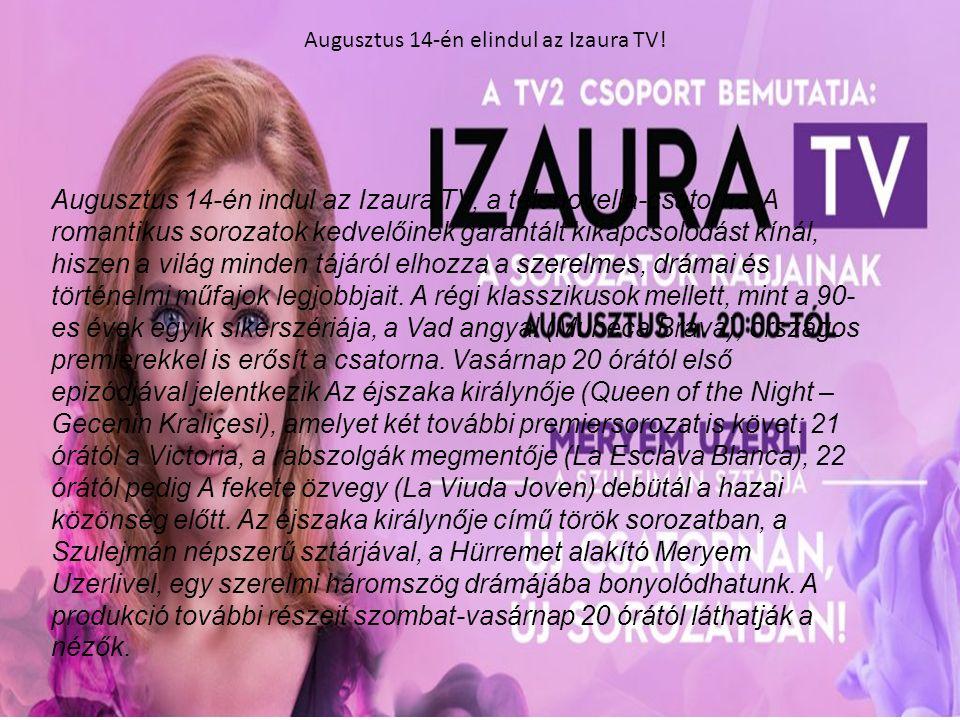 Augusztus 14-én elindul az Izaura TV.Augusztus 14-én indul az Izaura TV, a telenovella-csatorna.