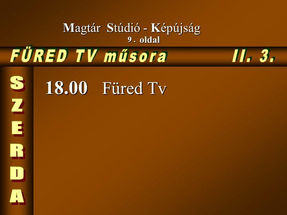 9. oldal Magtár Stúdió - Képújság 18.00 Füred Tv