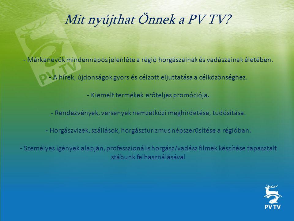 Mit nyújthat Önnek a PV TV.