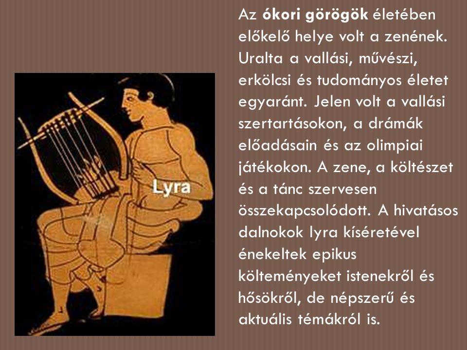 Az ókori görögök életében előkelő helye volt a zenének.