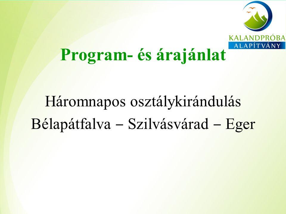 Program- és árajánlat Háromnapos osztálykirándulás Bélapátfalva ‒ Szilvásvárad ‒ Eger