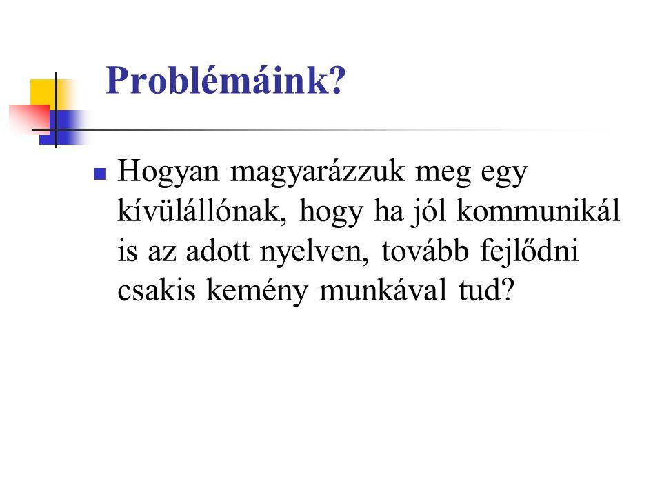 Problémáink.