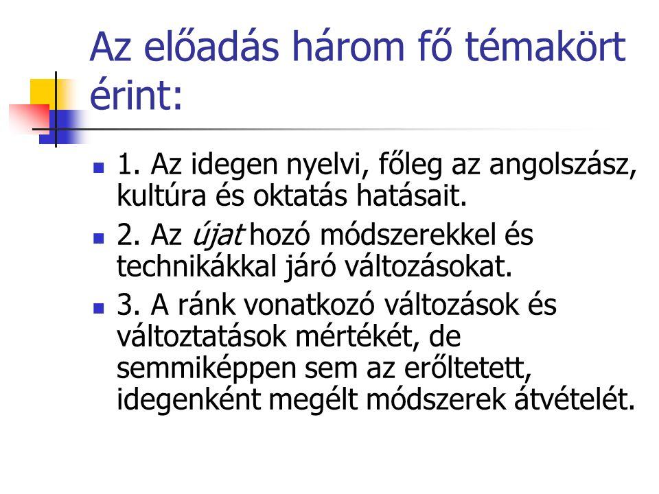 Az előadás három fő témakört érint: 1.