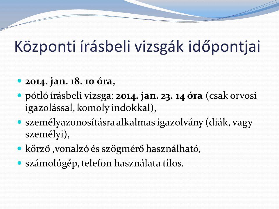 Központi írásbeli vizsgák időpontjai 2014. jan. 18.