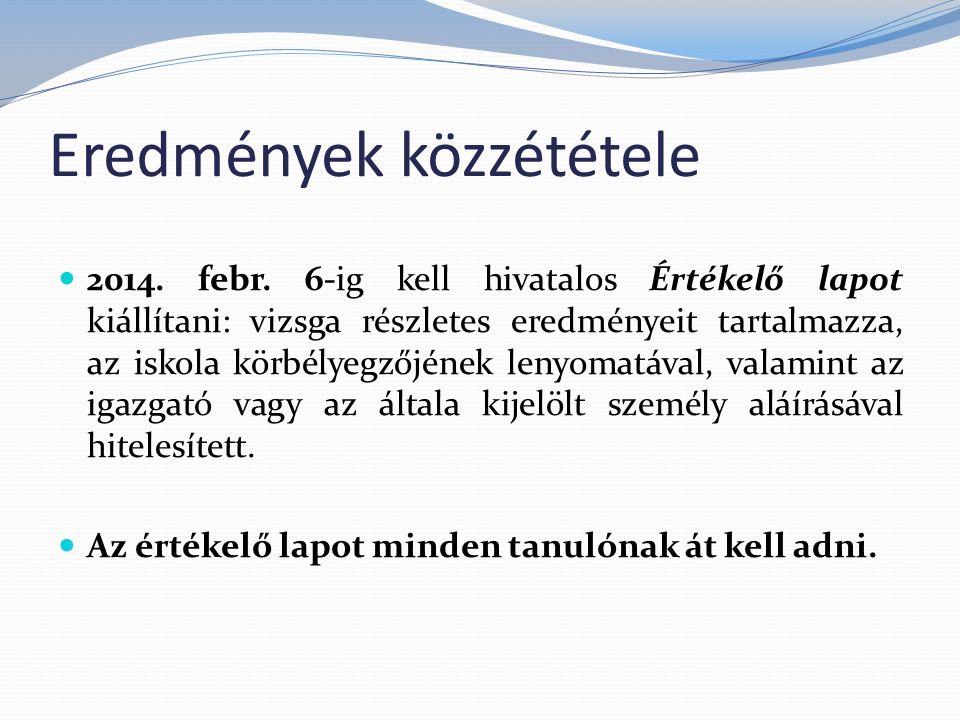 Eredmények közzététele 2014. febr.