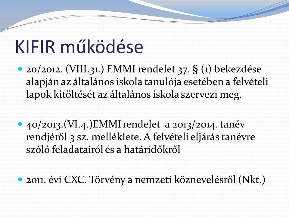 KIFIR működése 20/2012. (VIII.31.) EMMI rendelet 37.