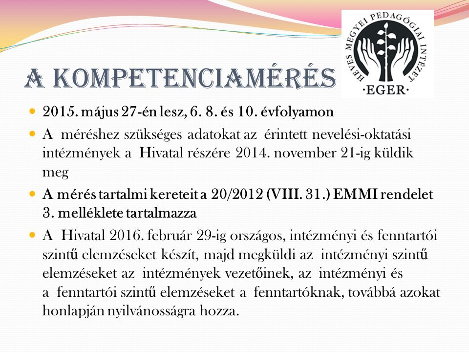 A kompetenciamérés 2015. május 27-én lesz, 6. 8.