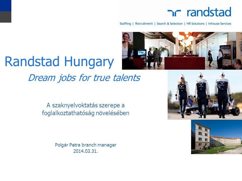 1 A szaknyelvoktatás szerepe a foglalkoztathatóság növelésében Polgár Petra branch manager 2014.03.31.