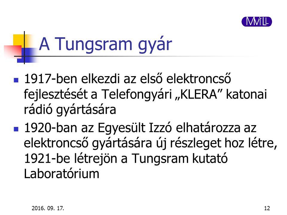 """A Tungsram gyár 1917-ben elkezdi az első elektroncső fejlesztését a Telefongyári """"KLERA"""" katonai rádió gyártására 1920-ban az Egyesült Izzó elhatározz"""