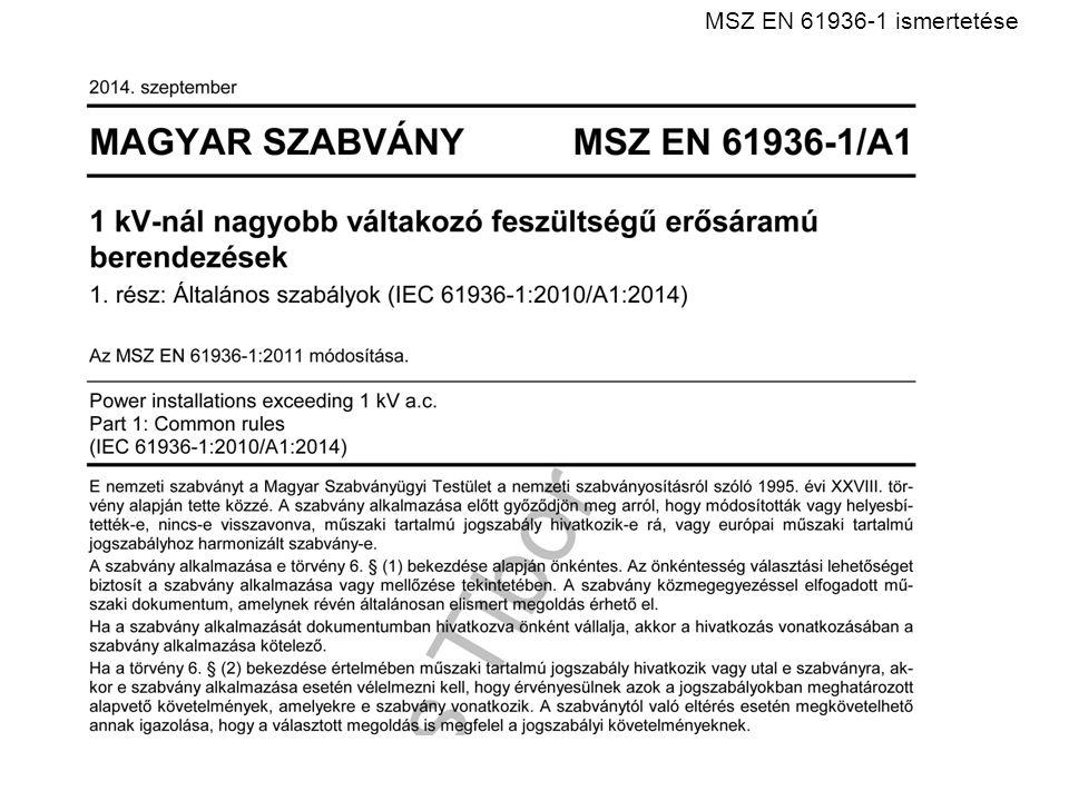 Szabvány-címek: EN 61936-1:2010, Power installations exceeding 1 kV a.c.