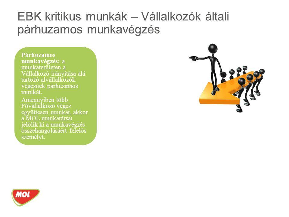 EBK kritikus munkák – Vállalkozók általi párhuzamos munkavégzés Párhuzamos munkavégzés: a munkaterületen a Vállalkozó irányítása alá tartozó alvállalkozók végeznek párhuzamos munkát.