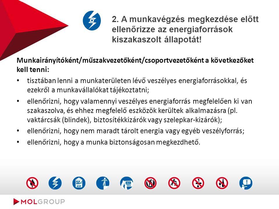 2. A munkavégzés megkezdése előtt ellenőrizze az energiaforrások kiszakaszolt állapotát.
