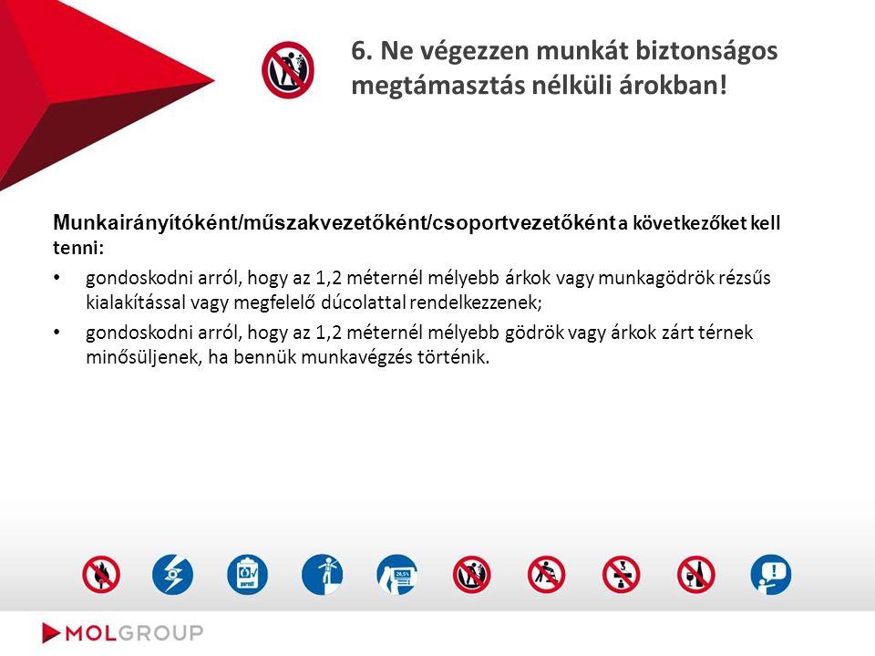 6. Ne végezzen munkát biztonságos megtámasztás nélküli árokban.