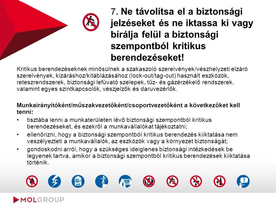 7. Ne távolítsa el a biztonsági jelzéseket és ne iktassa ki vagy bírálja felül a biztonsági szempontból kritikus berendezéseket! Kritikus berendezések