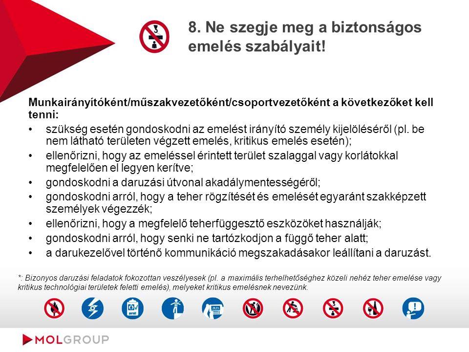 8. Ne szegje meg a biztonságos emelés szabályait.