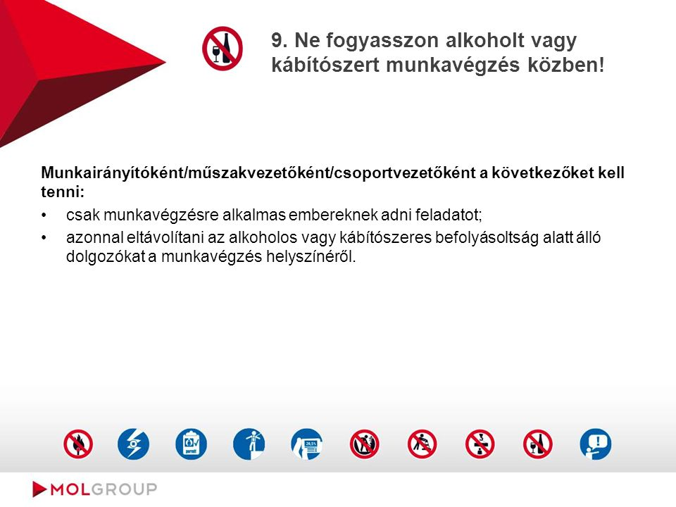9. Ne fogyasszon alkoholt vagy kábítószert munkavégzés közben.