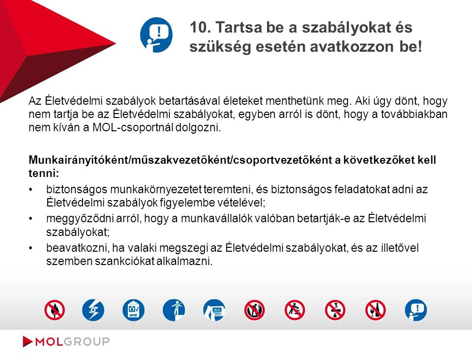10. Tartsa be a szabályokat és szükség esetén avatkozzon be.