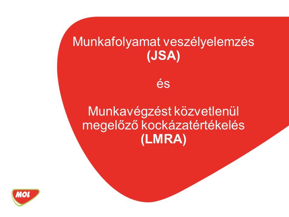 Munkafolyamat veszélyelemzés (JSA) és Munkavégzést közvetlenül megelőző kockázatértékelés (LMRA)