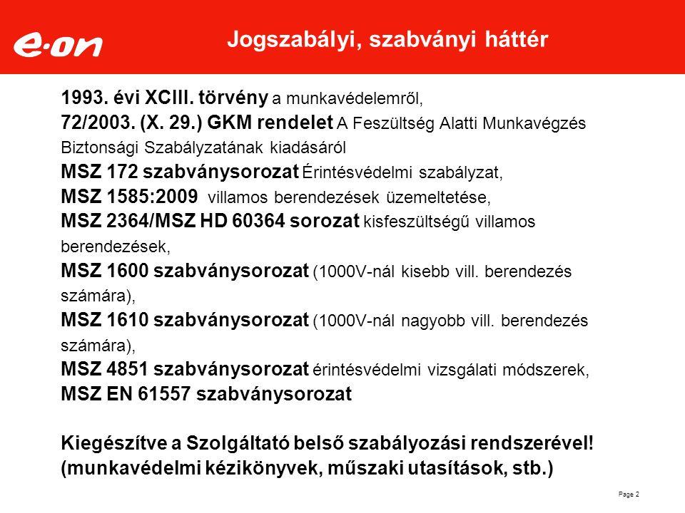 Jogszabályi, szabványi háttér 1993. évi XCIII. törvény a munkavédelemről, 72/2003.