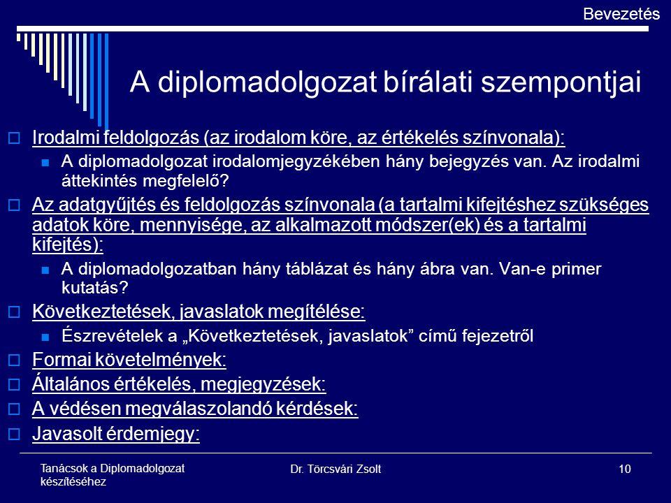Dr. Törcsvári Zsolt10 Tanácsok a Diplomadolgozat készítéséhez A diplomadolgozat bírálati szempontjai  Irodalmi feldolgozás (az irodalom köre, az érté