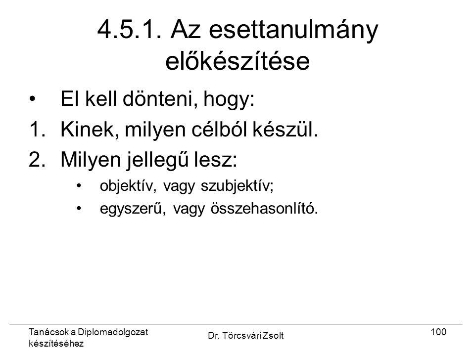 Tanácsok a Diplomadolgozat készítéséhez Dr. Törcsvári Zsolt 100 4.5.1.