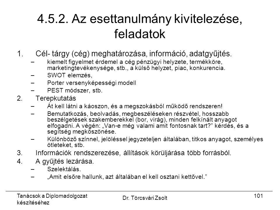 Tanácsok a Diplomadolgozat készítéséhez Dr. Törcsvári Zsolt 101 4.5.2.