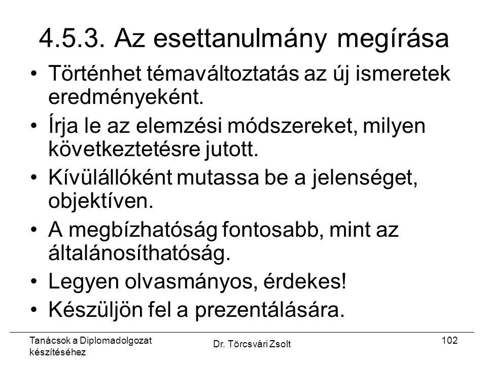 Tanácsok a Diplomadolgozat készítéséhez Dr. Törcsvári Zsolt 102 4.5.3.