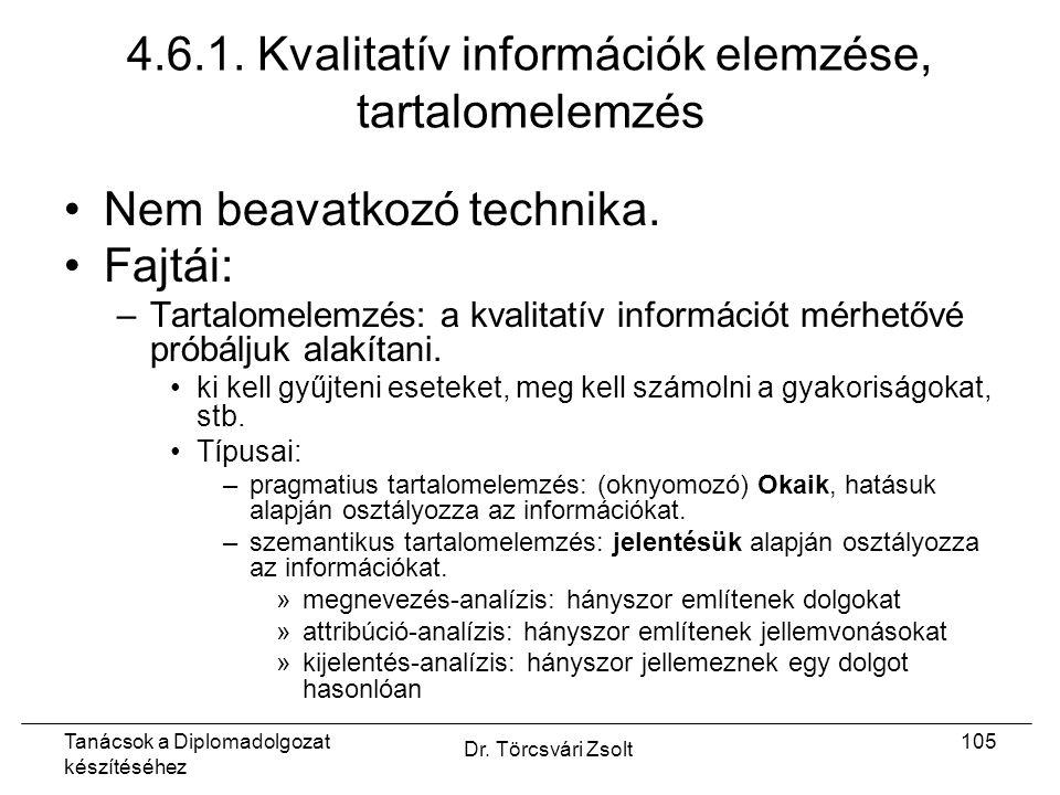 Tanácsok a Diplomadolgozat készítéséhez Dr. Törcsvári Zsolt 105 4.6.1.