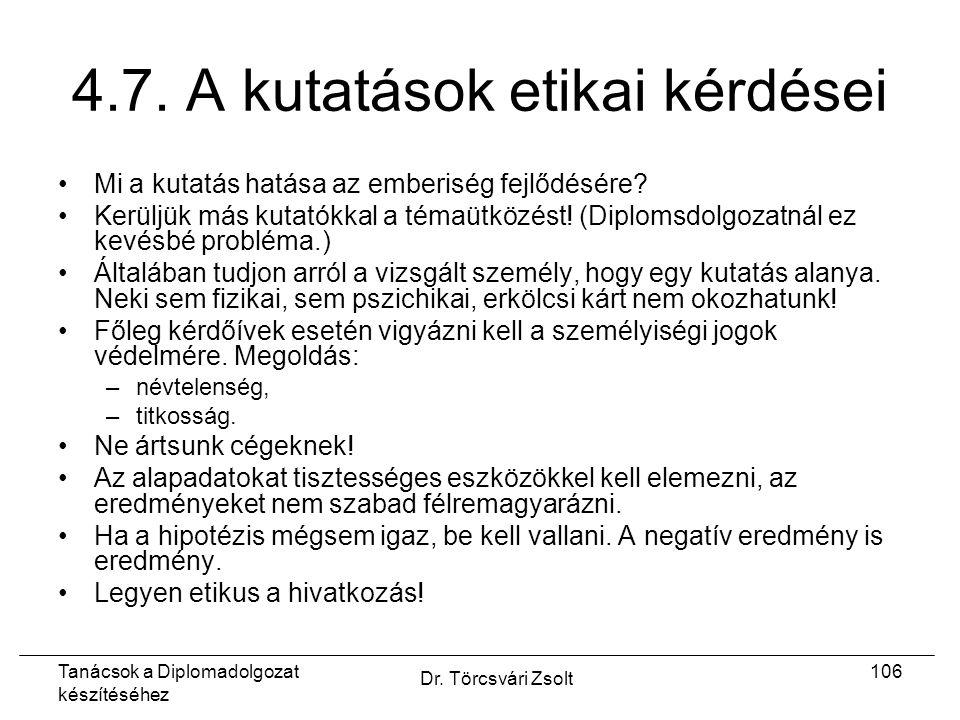 Tanácsok a Diplomadolgozat készítéséhez Dr. Törcsvári Zsolt 106 4.7.