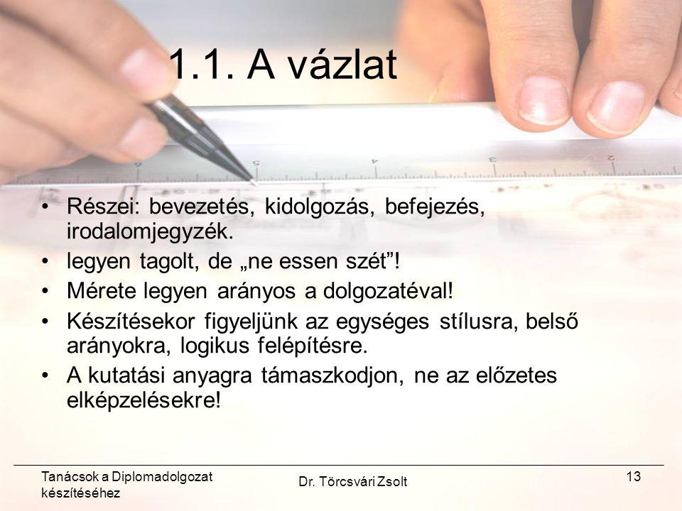 Tanácsok a Diplomadolgozat készítéséhez Dr. Törcsvári Zsolt 13 1.1.