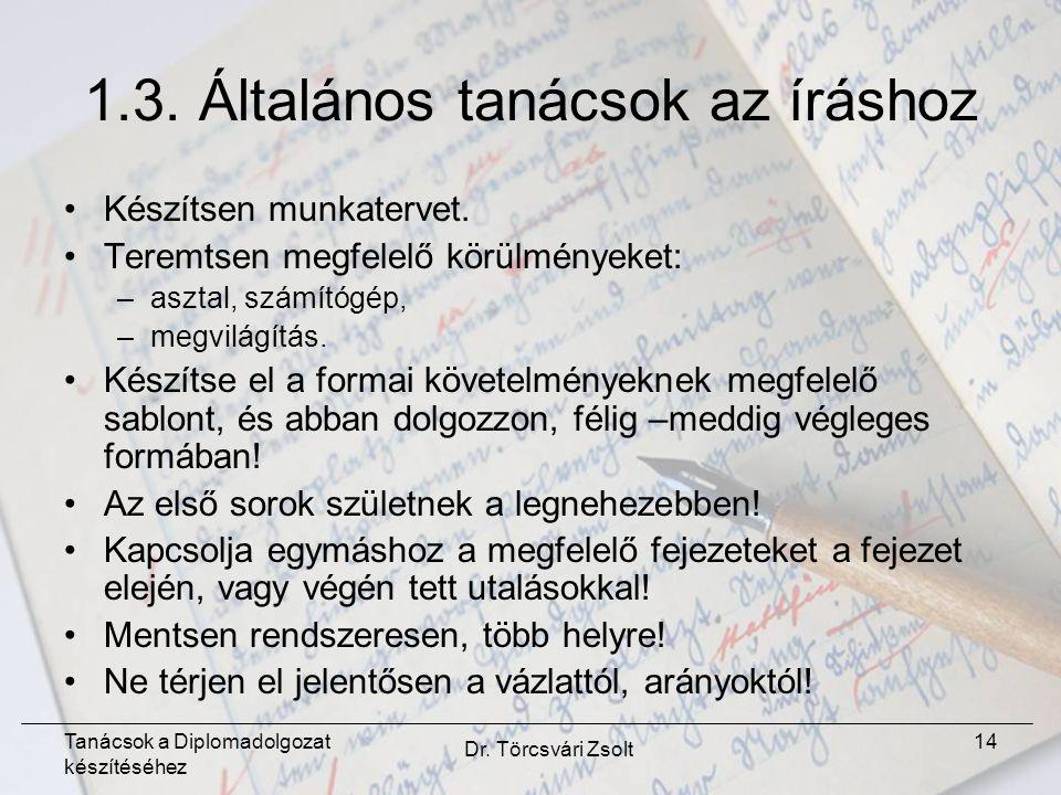Tanácsok a Diplomadolgozat készítéséhez Dr. Törcsvári Zsolt 14 1.3.