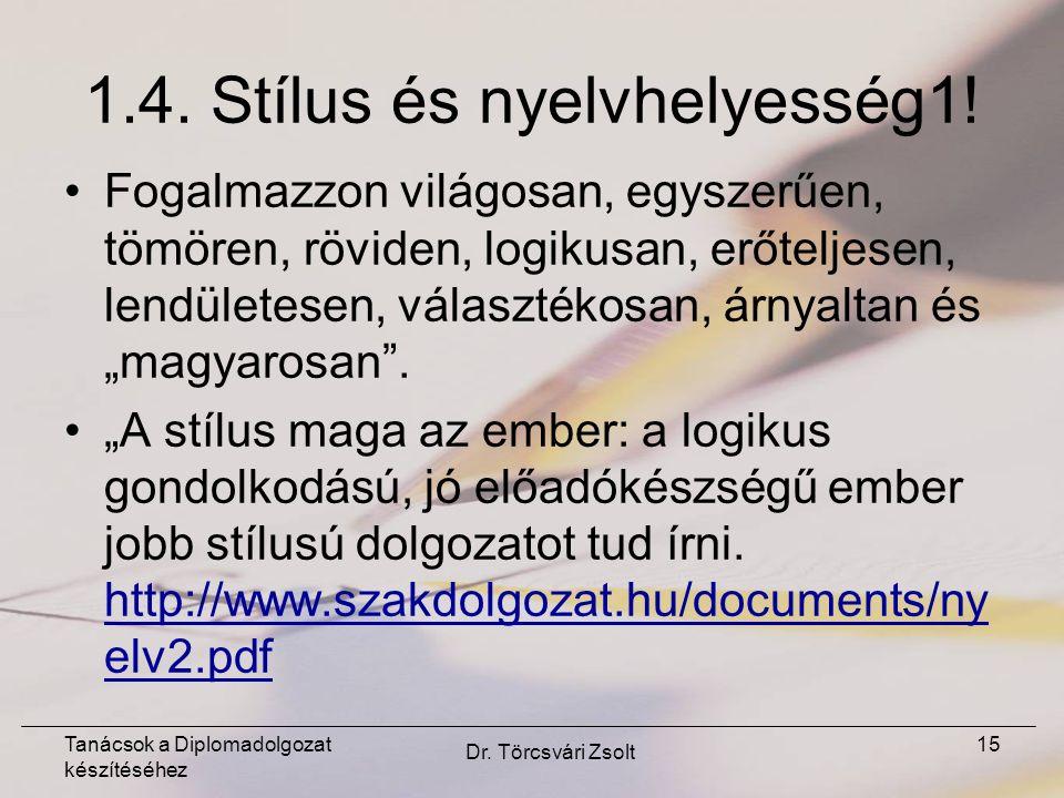 Tanácsok a Diplomadolgozat készítéséhez Dr. Törcsvári Zsolt 15 1.4.