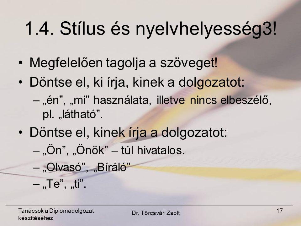 Tanácsok a Diplomadolgozat készítéséhez Dr. Törcsvári Zsolt 17 1.4.
