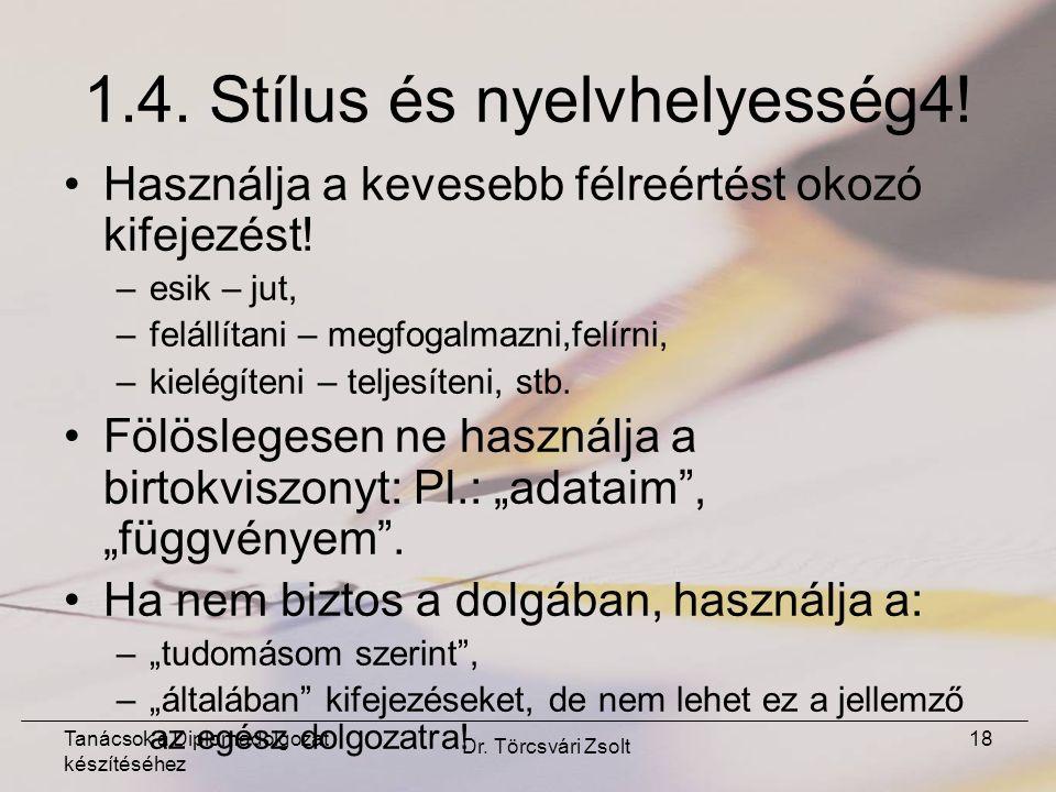 Tanácsok a Diplomadolgozat készítéséhez Dr. Törcsvári Zsolt 18 1.4.