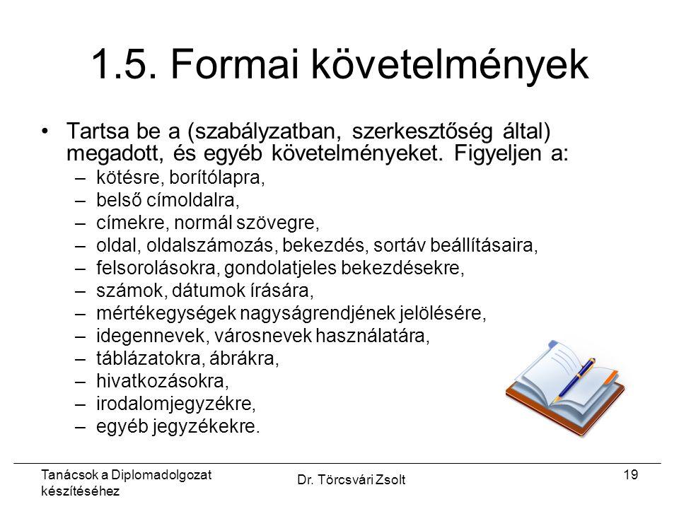 Tanácsok a Diplomadolgozat készítéséhez Dr. Törcsvári Zsolt 19 1.5.