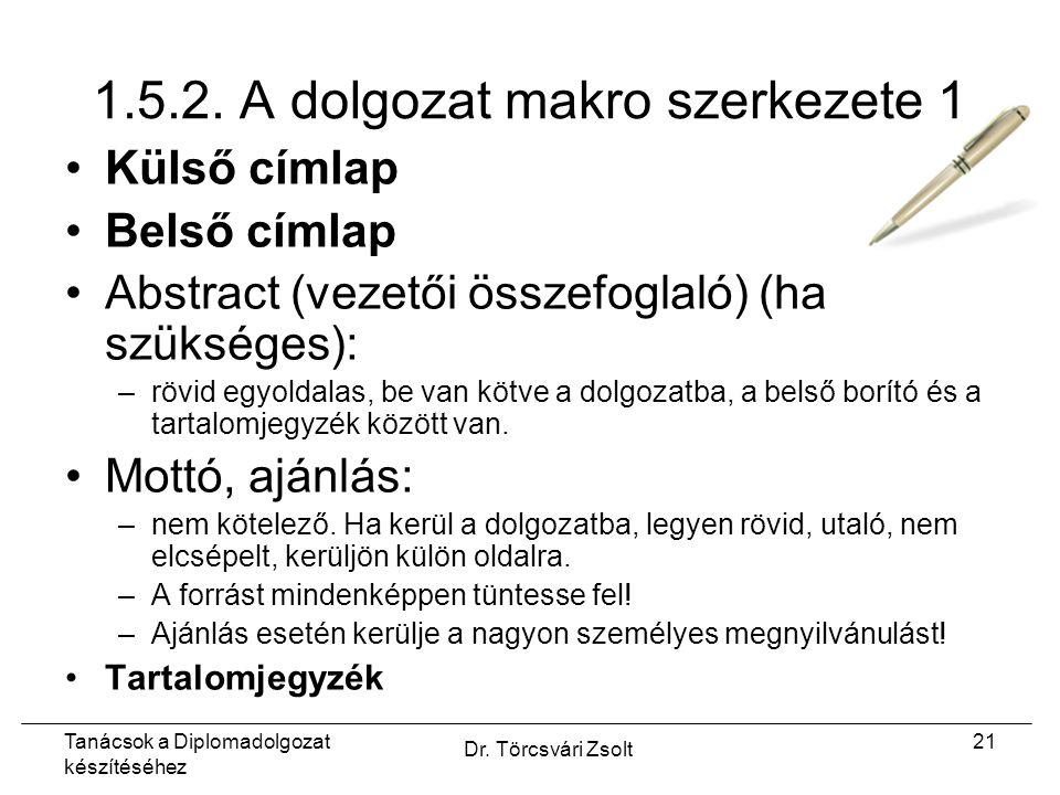 Tanácsok a Diplomadolgozat készítéséhez Dr. Törcsvári Zsolt 21 1.5.2.