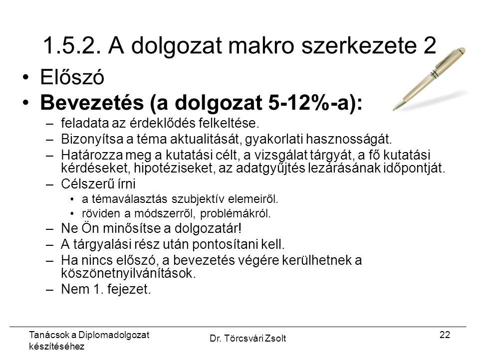 Tanácsok a Diplomadolgozat készítéséhez Dr. Törcsvári Zsolt 22 1.5.2.